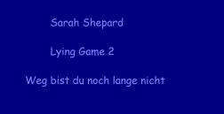 Lying Game 2 Sarah Shepard